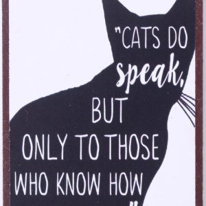 Magnet - Cats do speak, but only to those who know how to listen-Vintage-Shabby-Retro-La Finesse-Katzenliebhaber-Catlover.JPG