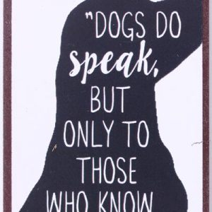 Magnet - Dogs do speak, but only to those who know how to listen-Vintage-Shabby-Retro-La Finesse-Hundeliebhaber-Doglover.JPG