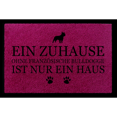 fussmatte-tuermatte-ein-zuhause-ohne-franzoesische-bulldogge-tierisch-hund-fuchsia