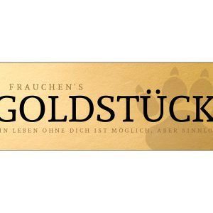 Blechschild-Tuerschild-Schild-Shabby-Vintage-Retro-Frauchen-Goldstück-Hund-gold
