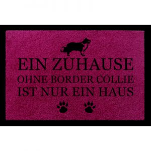 tuermatte-fussmatte-ein-zuhause-ohne-border-collie-hund-eingang-viele-farben-fuchsia